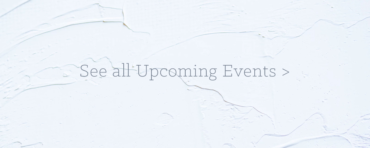See all Upcoming Events on Our Calendar