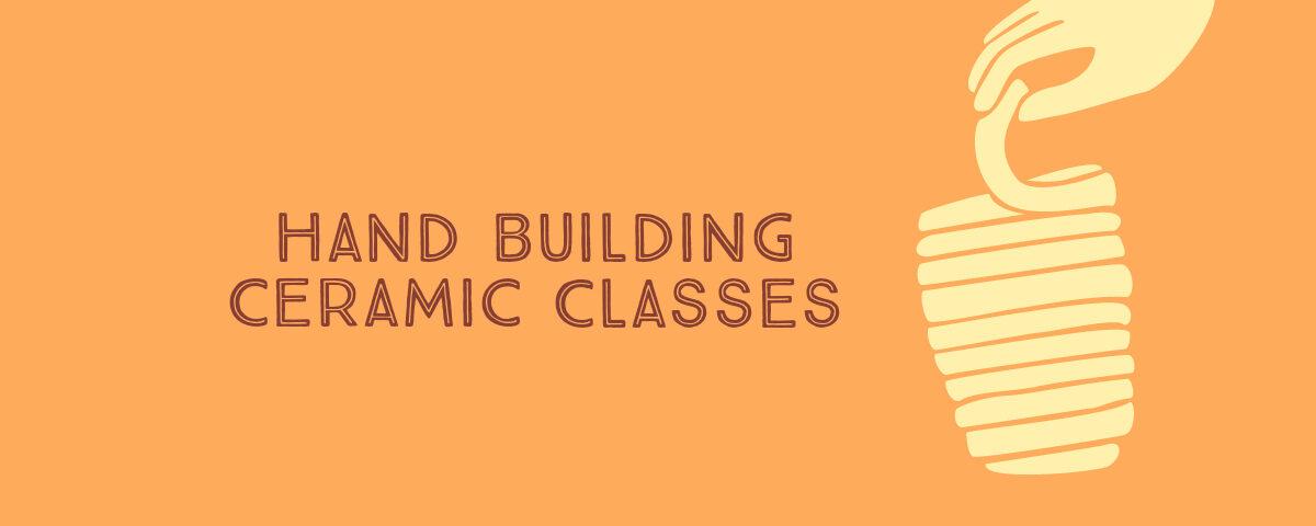 Hand Building Ceramic Classes