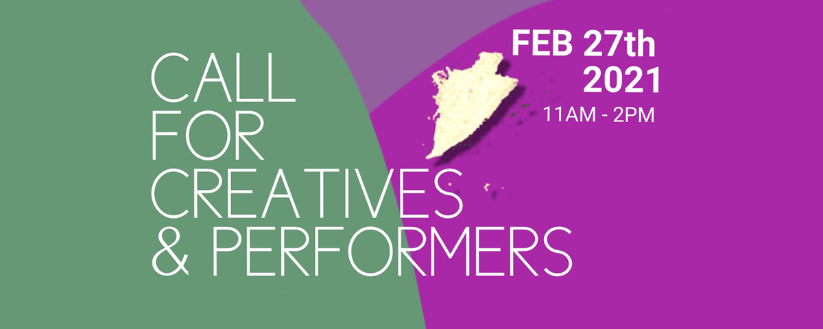 Call for Creatives & Performers