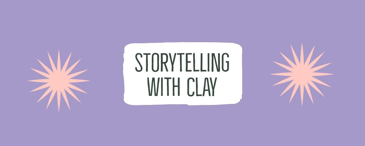Storytelling with Clay