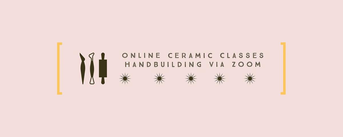 Online Handbuilding Ceramic Class
