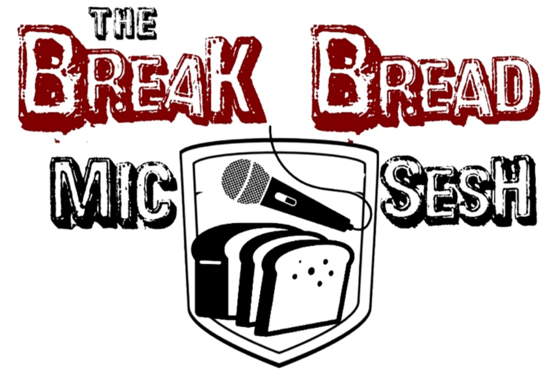 Break Bread Mic Sesh