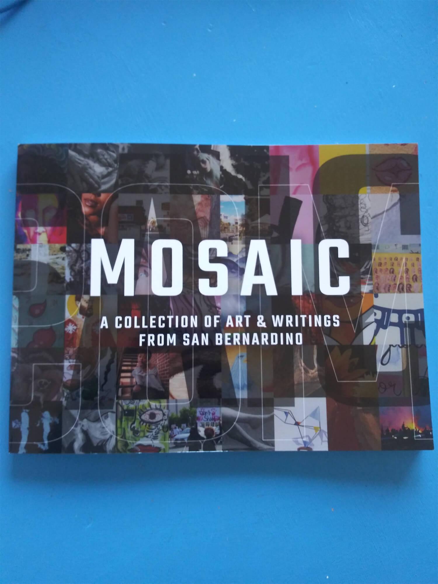Mosaic A Collection of Art & Writings From San Bernardino